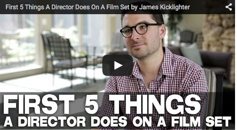 First 5 Things A Director Does On A Film Set by James Kicklighter_filmcourage_desires_of_the_heart_directing_actors_filmmaking_tips_2015